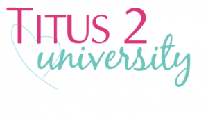 Titus 2 University @ Encouraging Beautiful Motherhood